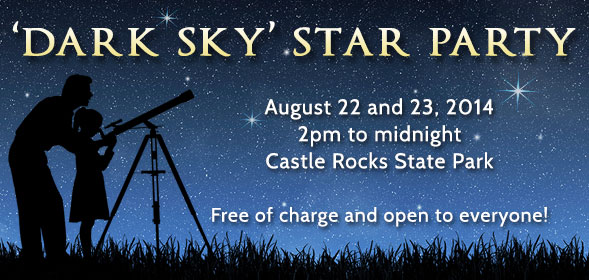 Dark Sky Star Party: August 22 and 23, 2014, 2pm to midnight at Castle Rocks State Park