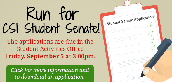 Run for CSI Student Senate! Click here to download the application.