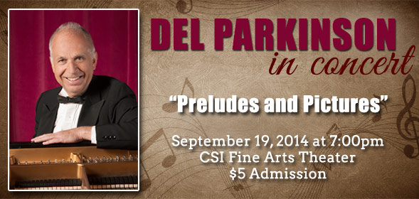 Del Parkinson in Concert: Preludes and Pictures - September 19, 2014 at 7:30pm at the CSI Fine Arts Theater, $5 Admission