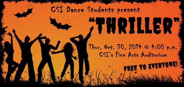 CSI Dance Students present Thriller on October 30, 2014 at 4:00pm in the Fine Arts Auditorium.
