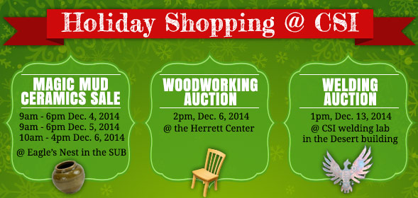 Holiday Shopping at CSI - Magic Mud Ceramics Sale, Woodworking Auction, Welding Auction