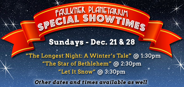The Herrett Center for Arts and Science will be open on Sundays, Dec. 21 and 28 with showings of the Faulkner Planetarium's three holiday programs. Click for details.