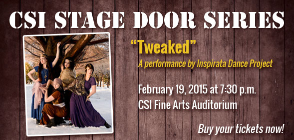 CSI Stage Door Series presents Tweaked on February 19, 2015 at 7:30pm in the CSI Fine Arts Auditorium. Buy your tickets now!