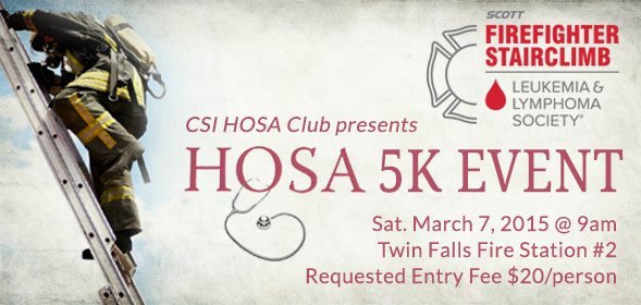 CSI HOSA club presents HOSA 5K Event - Sat. March 7, 2015 at 9am, Twin Falls Fire Station #2, Requested Entry Fee $20/person