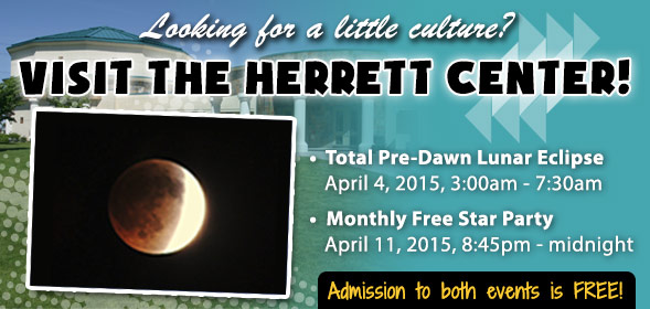 Total Pre-Dawn Lunar Eclipse on April 4, 2015, 3:00am - 7:30am and Monthly Free Star Party on April 11, 2015, 8:45pm - midnight. Admission to both events is FREE!