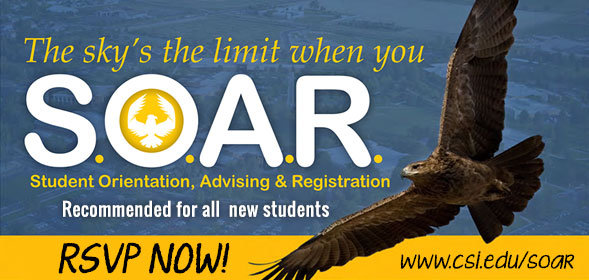 S.O.A.R - Student Orientation, Advising & Registration - Recommended for all new students. Clic to RSVP now!