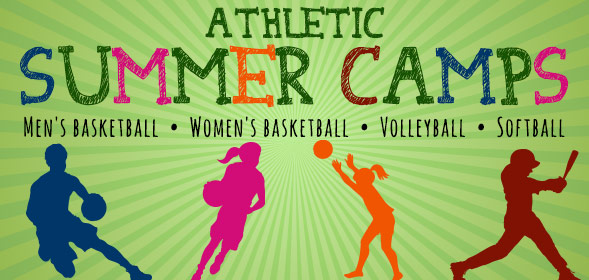 Athletic Summer Camps - Men's basketball, Women's basketball, Volleyball, Softball