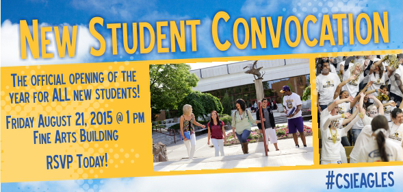 New Student Convocation - Friday, August 21, 2015 at 1:00pm at the CSI Fine Arts Building - RSVP today!