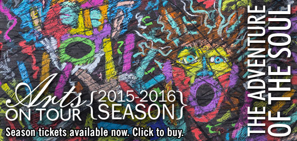 Arts on Tour 2015-2016 Season - Season tickets available now. Click to buy.