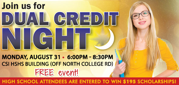 Dual Credit Night - Monday, August 31, 2015 from 6:00pm to 8:30pm. Free event!  Click for more information.