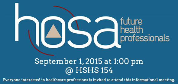 HOSA meeting on September 1, 2015 at 1:00pm at HSHS 154. Everyone interested in healthcare professions is invited to attend this informational meeting.