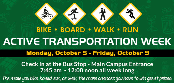 Active Transportation Week at CSI - Monday, October 5 - Friday, October 9 - Check in at the Bus Stop - Main Campus Entrance 7:45 am - 12:00 noon all week long. Click for more info.