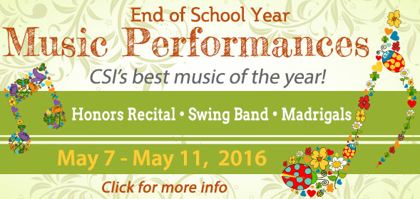 End of School Year Music Performances - Honors Recital, Swing Band, Madrigals - May 7 - May 11,  2016 - Click for details