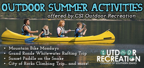 Summer Outdoor Activities: Mountain Bike Mondays, Grand Ronde Whitewater Rafting Trip, Sunset Paddle on the Snake, City of Rocks Climbing Trip... and more! Click for details.