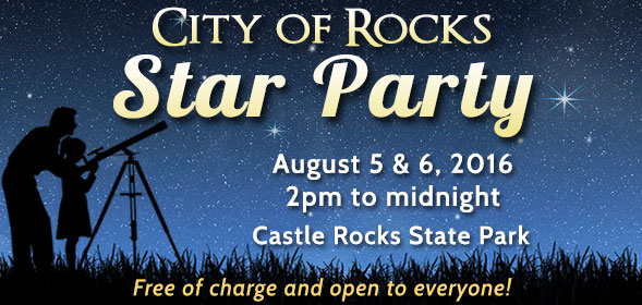 City of Rocks Star Party - August 5 & 6, 2016, from 2pm to midnight, Castle Rocks State Park - Free of charge and open to public
