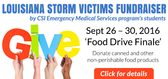 Louisiana Storm Victims fundraiser by CSI Emergency Medical Services program's students - Sept. 26 – 30 is the Food Drive Finale - Click for details.