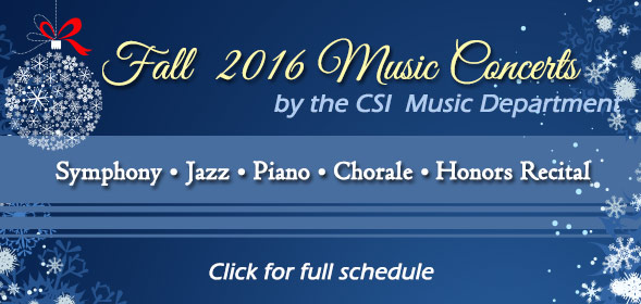 Fall 2016 Music Concerts by the CSI Music Department - Symphony, Jazz, Piano, Chorale, Honors Recital - Click for full schedule