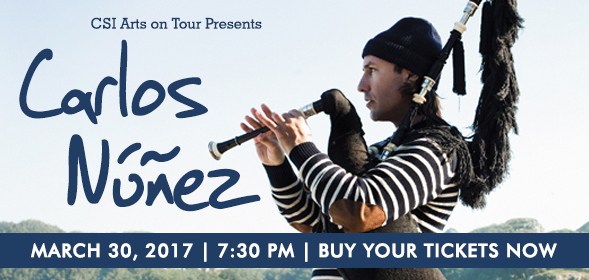 Arts on Tour Presents - Carlos Nunez - March 30, 2017 7:00 pm - CSI Fine Arts Autitorium