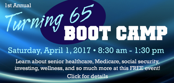Turning 65 Boot Camp - CSI Shields building room 117/118 - Saturday April 1 8:30am to 1:30 pm