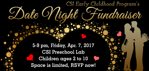 Date Night - April 7th 5-9 pm - Early Childhood Education Pogram is providing four hours of child care for $20 per child - contact Patty 208-732-6884
