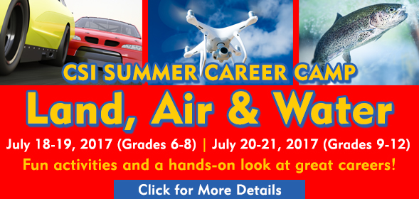 CSI Summer Carreer Camp - July 18th / 19th, 2017 for Middle School Students (6th-8th grades) and