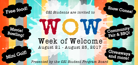 Week of Welcome - special activities, events and give-aways all week on campus. See the Office of Student Affairs for details.