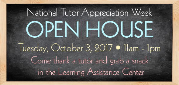 National Tutor Appreciation Week - Open House, thank a tutor and grab a snack - October 3, 2017 11am - 1pm