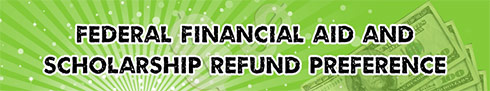 Federal Financial Aid and Scholarship Refund Preference
